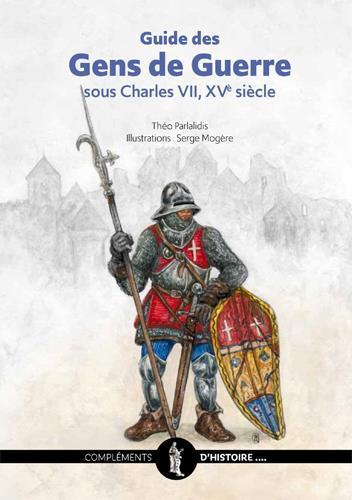 Guide des gens de guerre sous Charles VII ; XVe siècle