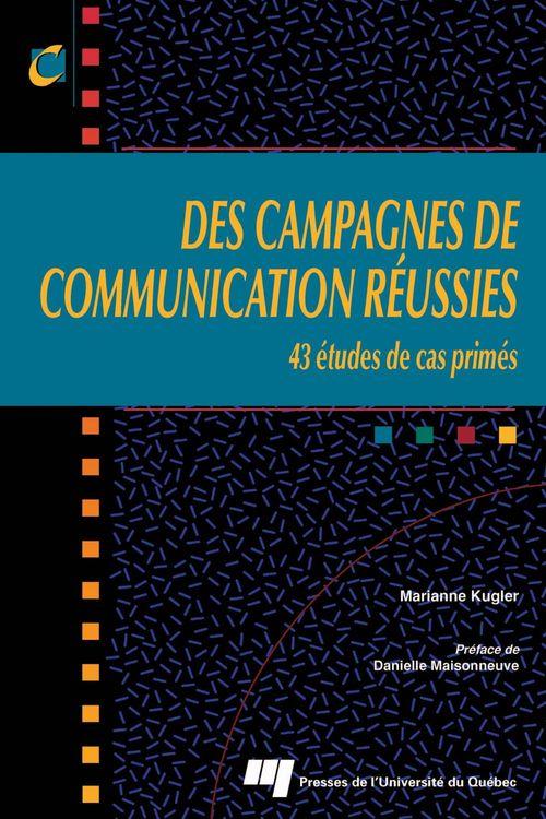 des campagnes de communication réussies ; 43 études de cas primés