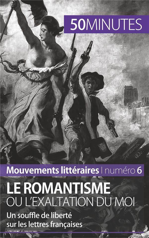 le romantisme ou l'exaltation du moi : un souffle de liberté sur les lettres françaises