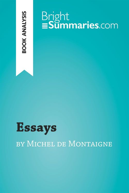 Essays by Michel de Montaigne (Book Analysis)