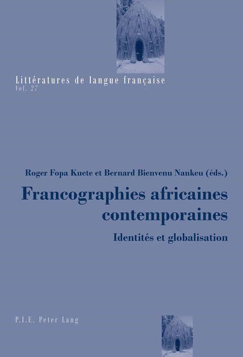 Francographies africaines contemporaines - identites et globalisation