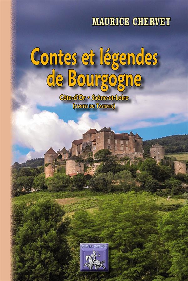 Contes et légendes de Bourgogne ; Côte-d'Or, Saône-et-Loire (contes du Tastevin)