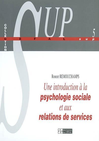 Une introduction a la psychologie sociale et aux relations de services