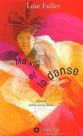 Ma vie et la danse ; écrits sur la danse