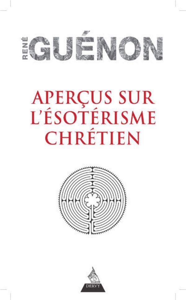 Aperçus sur l'ésoterisme chrétien