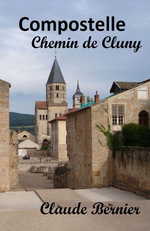 Compostelle, Chemin de Cluny  - Claude Bernier