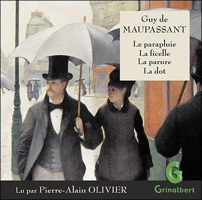 Le Parapluie ; La Ficelle ; La Parure ; La Dot