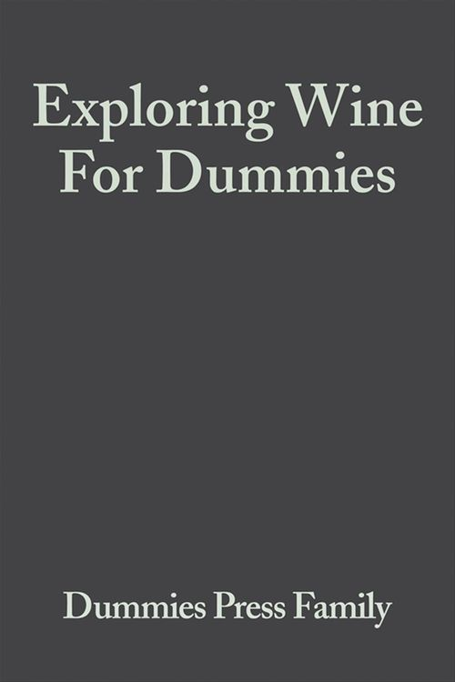 Exploring Wine For Dummies