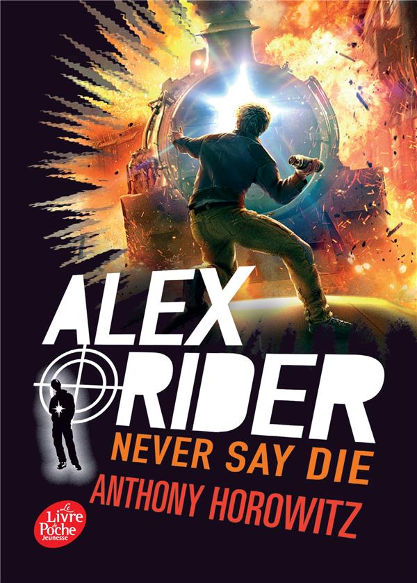 Alex Rider T.11 ; never say die