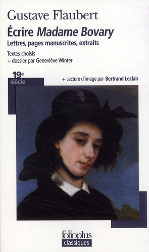ECRIRE  MADAME BOVARY  - LETTRES, PAGES MANUSCRITES, EXTRAITS