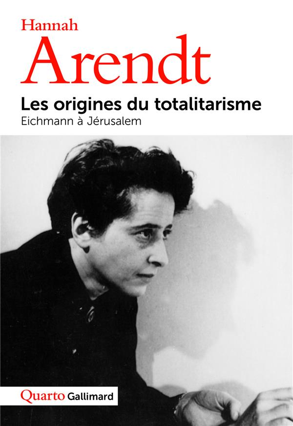 Les origines du totalitarisme ; Eichmann à Jérusalem