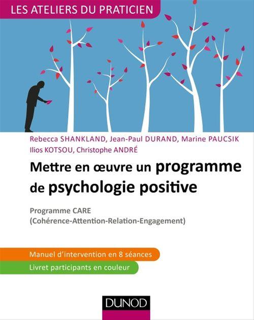 Mettre en oeuvre un programme de psychologie positive ; programme CARE (cohérence-attention-relation-engagement)