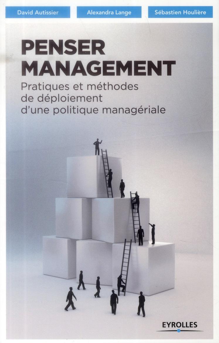 penser management ; pratiques et méthodes de déploiement d'une politique managériale