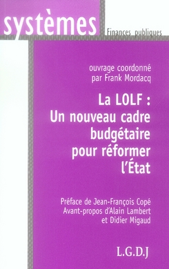La Lolf : Un Nouveau Cadre Budgetaire Pour Reformer L'Etat