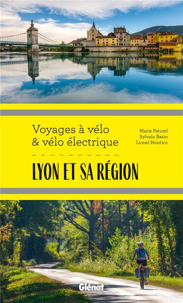 Lyon et sa région ; voyages à vélo et vélo électrique ; Rhône, Loire, Ain et Nord Isère