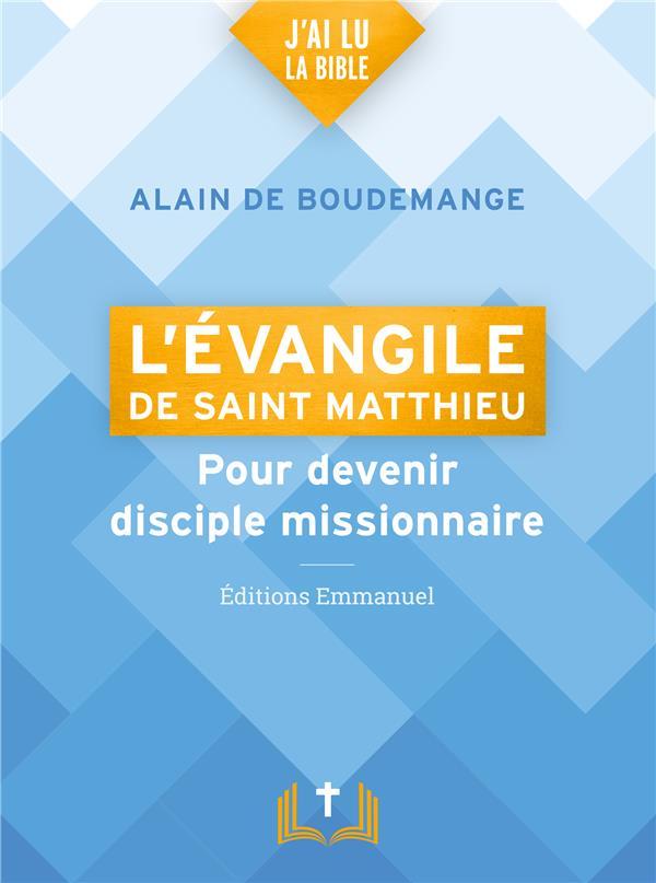 L'EVANGILE DE SAINT MATTHIEU : POUR DEVENIR DISCIPLE MISSIONNAIRE