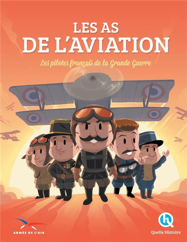 Les as de l'aviation ; les pilotes de la grande guerre