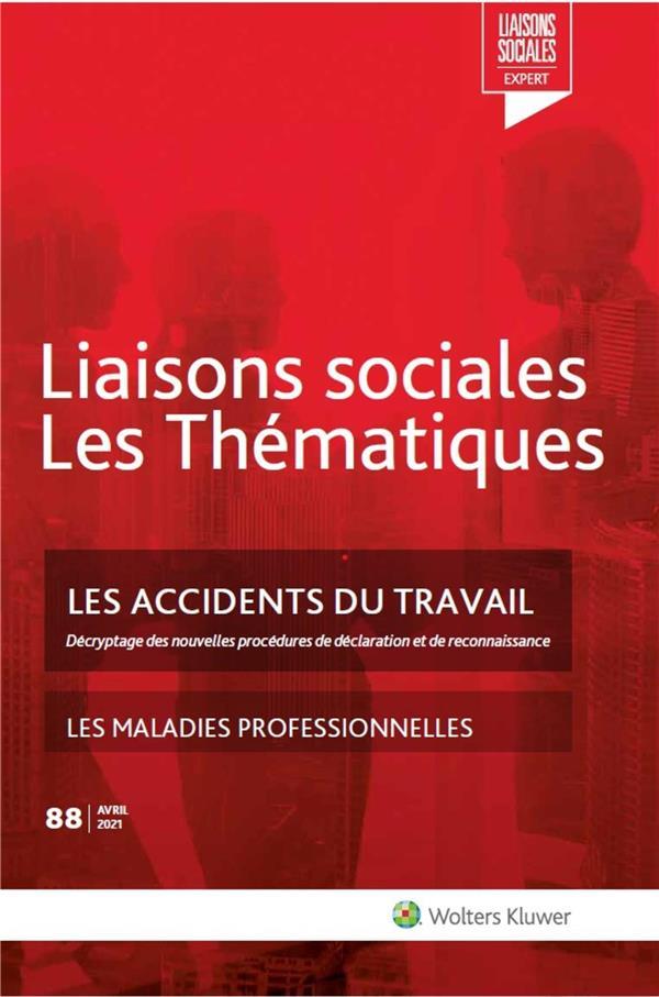 Les accidents du travail : décryptage des nouvelles procédures de déclaration et de reconnaissance, les maladies professionnelles