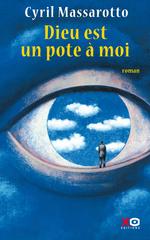 Vente Livre Numérique : Dieu est un pote à moi  - Cyril Massarotto