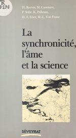 Vente Livre Numérique : La synchronicité, l'âme et la science  - Pierre Solié - Hubert Reeves