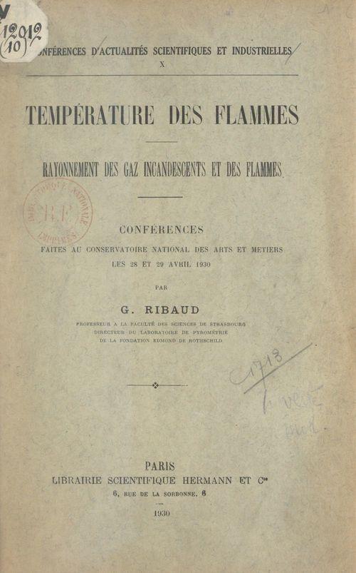 Température des flammes, rayonnement des gaz incandescents et des flammes