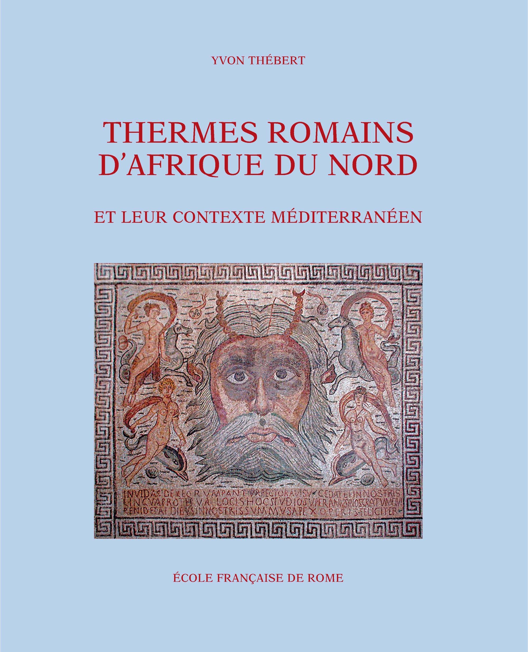 Thermes romains d´Afrique du Nord et leur contexte méditerranéen