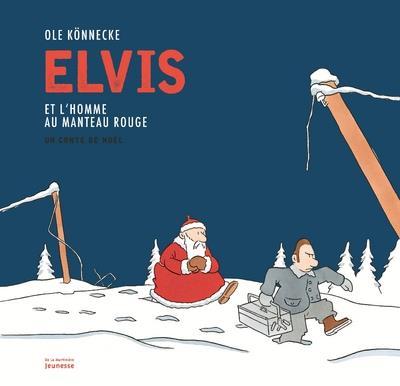 Elvis et l'homme au manteau rouge ; un conte de Noël