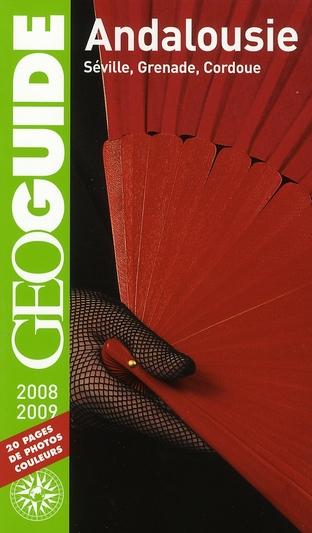 GEOguide ; Andalousie ; Séville, Grenade, Cordoue (édition 2008-2009)
