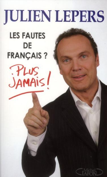 Les Fautes De Francais ? Plus Jamais !
