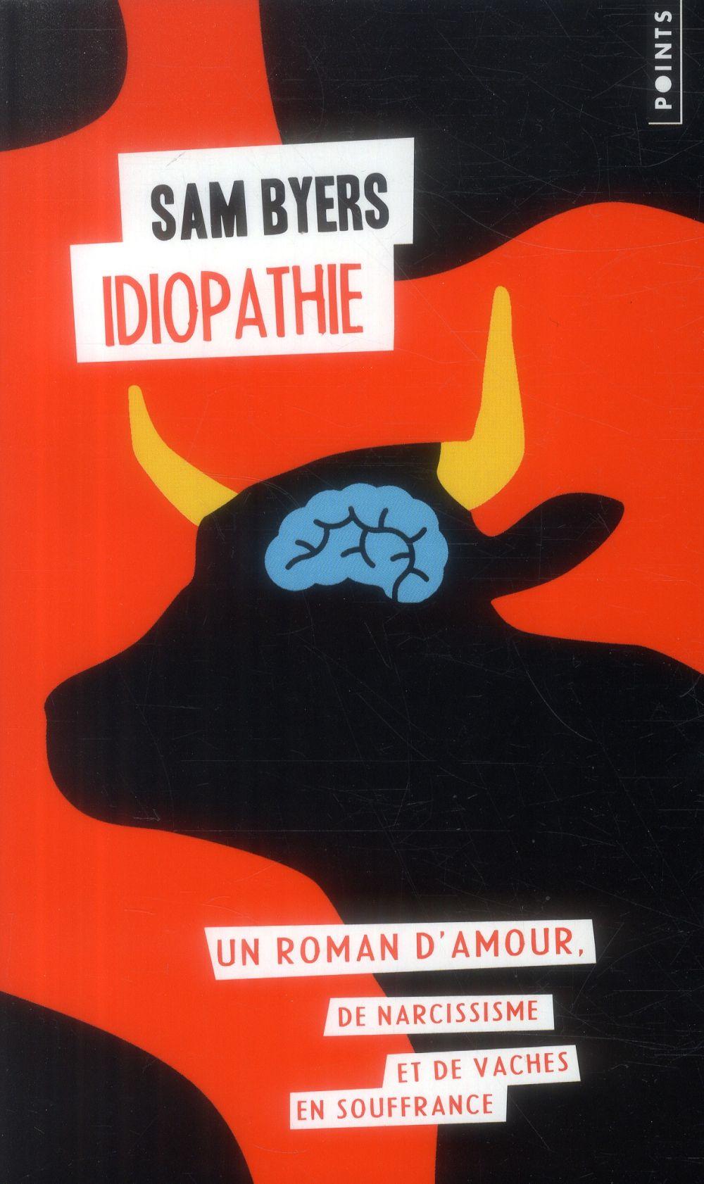 IDIOPATHIE. UN ROMAN D'AMOUR, DE NARCISSISME ET DE VACHES EN SOUFFRANCE