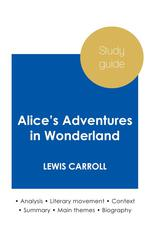Study guide alice's adventures in wonderland by Lewis Carroll (in-depth literary analysis and comple