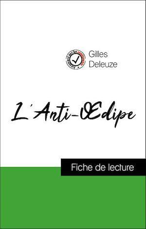 Analyse de l'oeuvre : L'Anti-OEdipe (résumé et fiche de lecture plébiscités par les enseignants sur fichedelecture.fr)