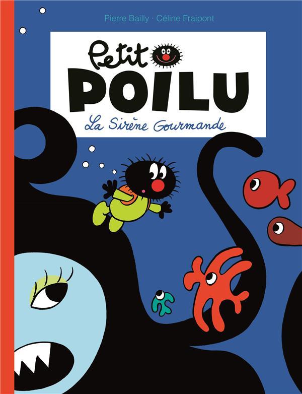 Petit Poilu T.1 ; la sirène gourmande
