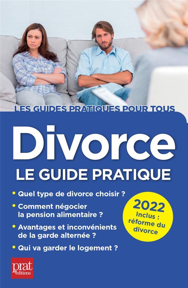 Divorce : le guide pratique (édition 2022)