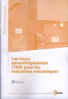 Les tours aéroréfrigérantes (TAR) pour les industries mécaniques