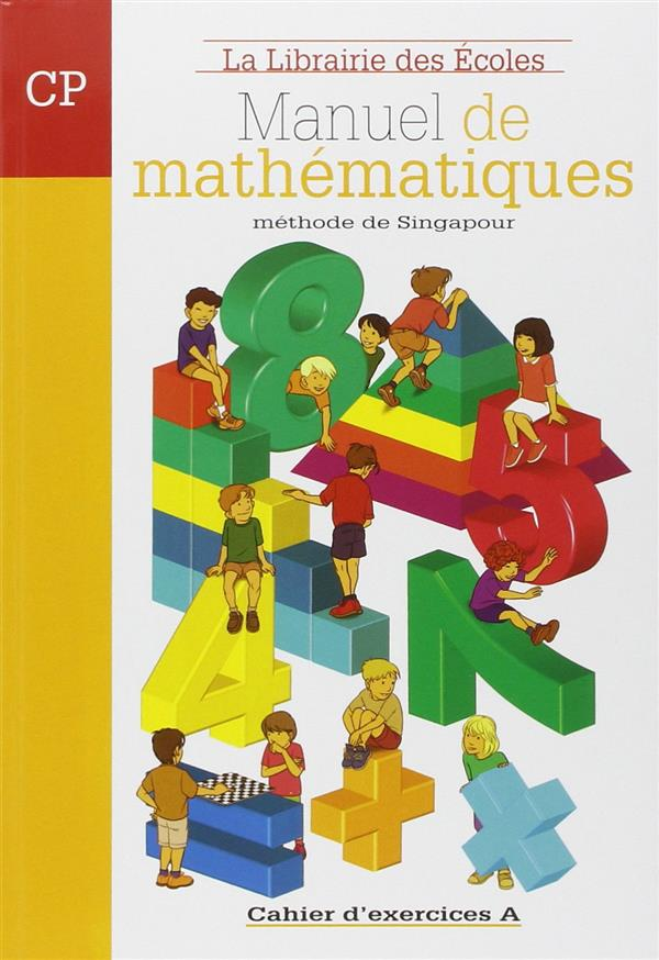 Manuel De Mathematiques ; Cp ; Methode De Singapour ; Cahier D'Exercices A