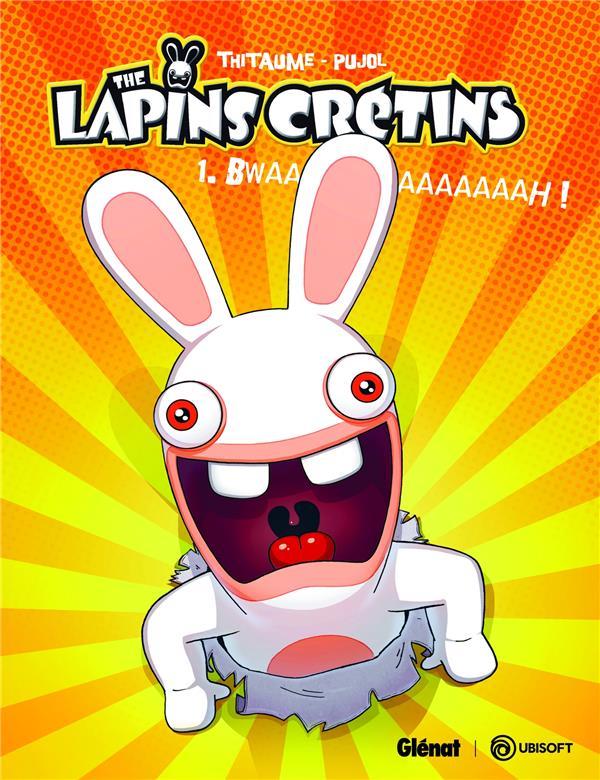 The Lapins Crétins T.1 ; bwaaaaaaaaaah !