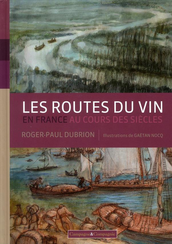 Les Routes Du Vin En France Au Cours Des Siecles
