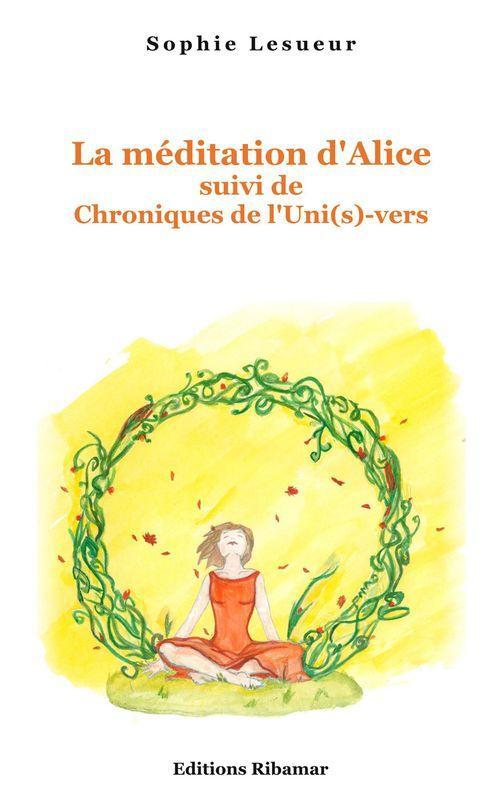 La méditation d'Alice ; chroniques de l'Uni(s)-vers