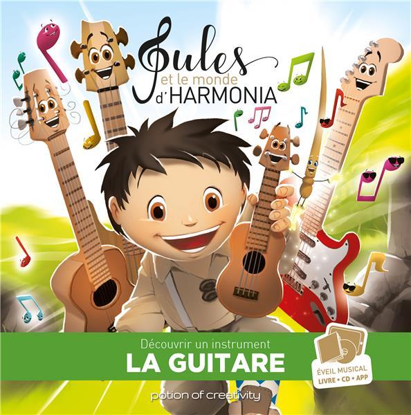 Jules et le monde d'Harmonia T.4 ; la guitare
