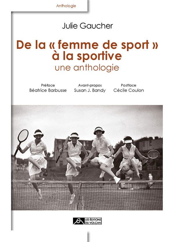 De la femme de sport à la sportive ; une anthologie