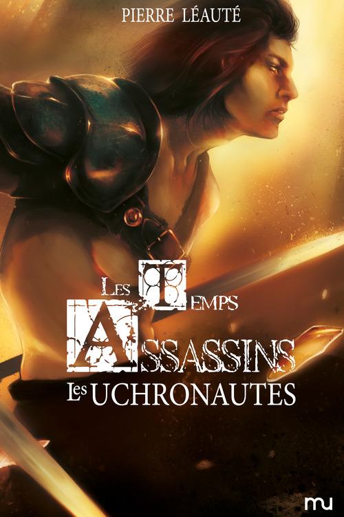 Les Temps Assassins, Tome II : Les Uchronautes