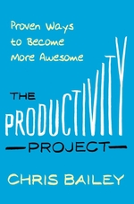 Vente Livre Numérique : The Productivity Project  - Chris Bailey