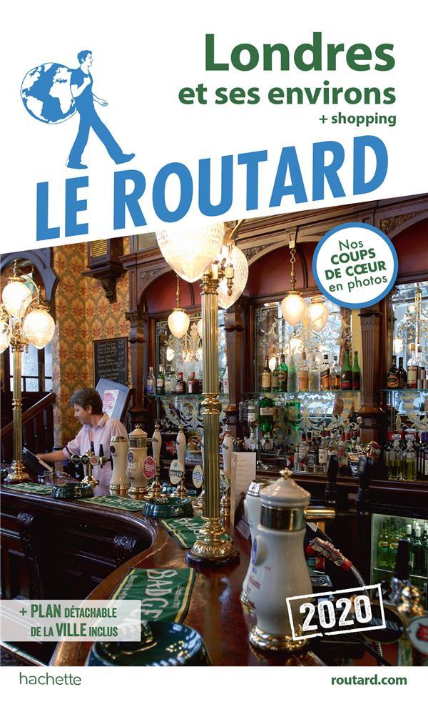 Guide du Routard ; Londres et ses environs ; + shopping (édition 2020)