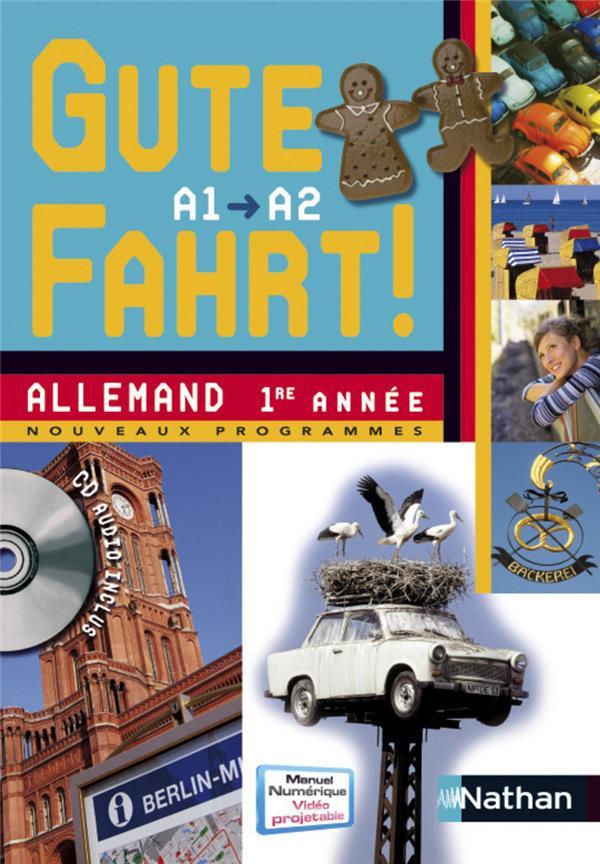 Gute Fahrt; Allemand ; 1ere Annee ; Niveau A1, A2 ; Manuel De L'Eleve (Edition 2009)