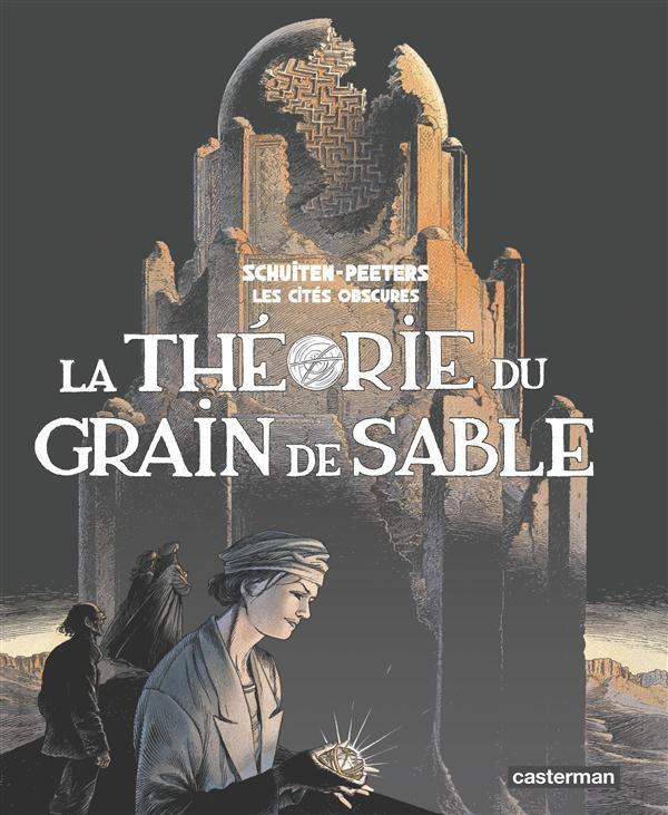 Les cités obscures ; INTEGRALE T.10 ET T.11 ; la théorie du grain de sable