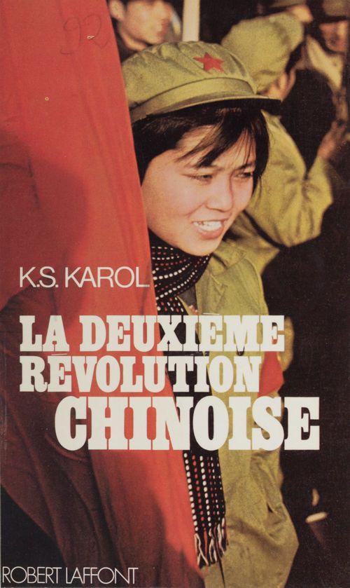 La deuxième révolution chinoise  - K. S. Karol