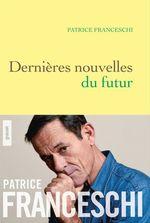 Vente EBooks : Dernières nouvelles du futur  - Patrice Franceschi
