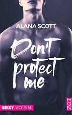 Vente Livre Numérique : Don't Protect Me  - Alana Scott