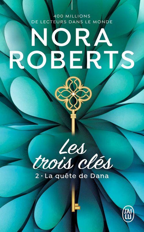 Les trois clés (Tome 2) - La quête de Dana  - Nora Roberts